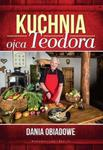 Kuchnia ojca Teodora. Dania obiadowe w sklepie internetowym Booknet.net.pl