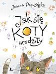 JAK SIĘ KOTY URODZIŁY OP. WYD.2 LITERATURA9788376725208 w sklepie internetowym Booknet.net.pl