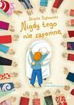 NIGDY TEGO NIE ZAPOMNĘ OP. LITERATURA9788376724980 w sklepie internetowym Booknet.net.pl