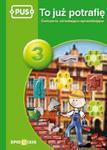 PUS To już potrafię 3. Ćwiczenia utrwalająco - sprawdzające. Książeczka PUS w sklepie internetowym Booknet.net.pl