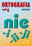 Ortografia 6 Ćwiczenia Pisownia wyrazów łączna i rozdzielna Pisownia wyrazów zakończonych na ji i ii w sklepie internetowym Booknet.net.pl