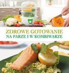 Zdrowe gotowanie w kombiwarze i w parowarze w sklepie internetowym Booknet.net.pl