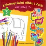Kolorowy świat Alfika i Zetki zwierzęta Część 2 w sklepie internetowym Booknet.net.pl