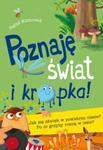 Poznaję świat i… kropka! Jak się dźwięk w powietrzu niesie? Po co grzyby rosną w lesie? w sklepie internetowym Booknet.net.pl