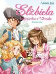 Elżbieta Księżniczka z Wersalu Dama z różą w sklepie internetowym Booknet.net.pl