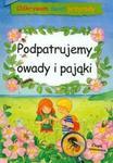 Odkrywam świat przyrody Podpatrujemy owady i pająki w sklepie internetowym Booknet.net.pl