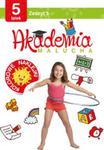 Akademia malucha dla 5-latka Zeszyt 5 w sklepie internetowym Booknet.net.pl