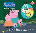 Świnka Peppa 46. Przyjaciółki z akwarium w sklepie internetowym Booknet.net.pl