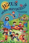 Jezus moim przyjacielem Podręcznik do religii dla sześciolatków w sklepie internetowym Booknet.net.pl