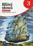 Bliżej słowa 3 Zeszyt ćwiczeń Część 1 w sklepie internetowym Booknet.net.pl