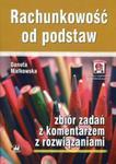 Rachunkowość od podstaw Zbiór zadań z komentarzem z rozwiązaniami w sklepie internetowym Booknet.net.pl