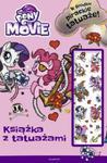 My Little Pony The Movie Książka z tatuażami w sklepie internetowym Booknet.net.pl