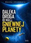 Daleka droga do małej, gniewnej planety w sklepie internetowym Booknet.net.pl