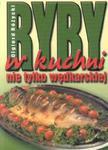 Ryby w kuchni nie tylko wędkarskiej w sklepie internetowym Booknet.net.pl