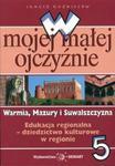 W mojej małej ojczyźnie 5 Warmia Mazury i Suwalszczyzna w sklepie internetowym Booknet.net.pl