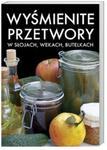 Wyśmienite przetwory w sklepie internetowym Booknet.net.pl