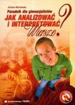 Jak analizować i interpretować wiersze poradnik dla gimnazjalistów w sklepie internetowym Booknet.net.pl