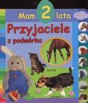 Mam 2 lata. Przyjaciele z podwórka w sklepie internetowym Booknet.net.pl