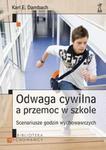 Odwaga cywilna a przemoc w szkole w sklepie internetowym Booknet.net.pl