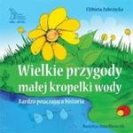 Wielkie przygody małej kropelki wody w sklepie internetowym Booknet.net.pl