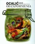 Ocalić od zapomnienia Save from oblivion w sklepie internetowym Booknet.net.pl