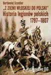Z ziemi włoskiej do Polski historia legionów polskich 1797-1807 w sklepie internetowym Booknet.net.pl
