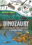 Dinozaury oraz inne zwierzęta i rośliny prehistoryczne z terenu Polski w sklepie internetowym Booknet.net.pl