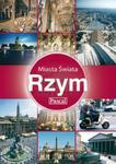 RZYM PRZEWODNIK MIASTA ŚWIATA PASCAL 978-83-7513-407-0 w sklepie internetowym Booknet.net.pl