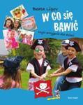 W co się bawić czyli przyjęcia dla dzieci w sklepie internetowym Booknet.net.pl