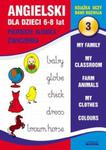 Angielski dla dzieci 6-8 lat. Pierwsze słówka. Ćwiczenia. Część 3 w sklepie internetowym Booknet.net.pl