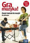 GRA MUZYKA Zeszyt ćwiczeń dla Gimnazjum w sklepie internetowym Booknet.net.pl