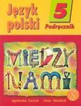 Między nami 5 Język polski Podręcznik w sklepie internetowym Booknet.net.pl
