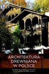 Architektura drewniana w Polsce w sklepie internetowym Booknet.net.pl