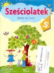 SZEŚCIOLATEK Bawię się i uczę PAKIET w sklepie internetowym Booknet.net.pl