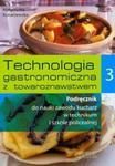 Technologia gastronomiczna z towaroznawstwem. Szkoła zawodowa. Część 3. Podręcznik w sklepie internetowym Booknet.net.pl