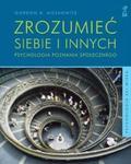 Zrozumieć siebie i innych. Psychologia poznania społecznego w sklepie internetowym Booknet.net.pl