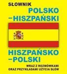 Słownik polsko hiszpański hiszpańsko polski wraz z rozmówkami oraz przykładami użycia słów w sklepie internetowym Booknet.net.pl