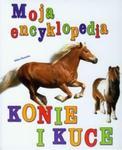 Moja encyklopedia Konie i kuce w sklepie internetowym Booknet.net.pl
