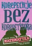 Korepetycje bez korepetytora zbiór zadań zamkniętych matematyka w sklepie internetowym Booknet.net.pl