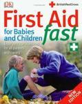 First Aid for Babies and Children Fast Pierwsza pomoc dla niemowląt i dzieci w sklepie internetowym Booknet.net.pl