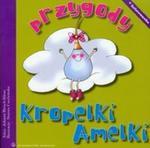 Przygody kropelki Amelki w sklepie internetowym Booknet.net.pl
