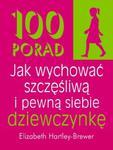 100 porad jak wychować szczęśliwą i pewną siebie dziewczynkę w sklepie internetowym Booknet.net.pl