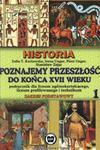 Historia, poziom podstawowy. Poznajemy przeszłość do końca XVII wieku, podręcznik w sklepie internetowym Booknet.net.pl