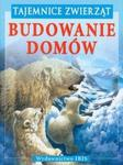 Tajemnice zwierząt Budowanie domów w sklepie internetowym Booknet.net.pl
