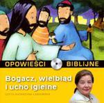 Opowieści biblijne - Tom 15 Bogacz, wielbłąd i ucho igielne w sklepie internetowym Booknet.net.pl