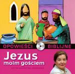 Opowieści biblijne. Tom 4. Jezus moim gościem (książka + CD) w sklepie internetowym Booknet.net.pl