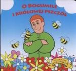 O Bogumile i królowej pszczół w sklepie internetowym Booknet.net.pl