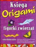 Figurki zwierząt Księga origami w sklepie internetowym Booknet.net.pl