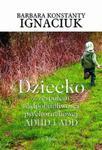 Dziecko z zespołem nadpobudliwości psychoruchowej ADHD i ADD w sklepie internetowym Booknet.net.pl