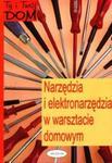 Narzędzia i elektronarzędzia w warsztacie domowym w sklepie internetowym Booknet.net.pl